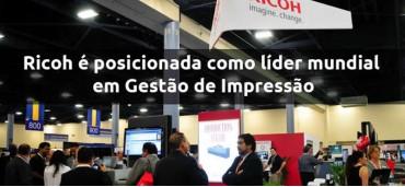 Ricoh é posicionada como líder mundial em Gestão de Impressão
